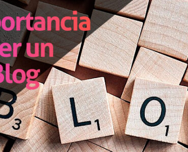 La Importancia de tener un buen Blog
