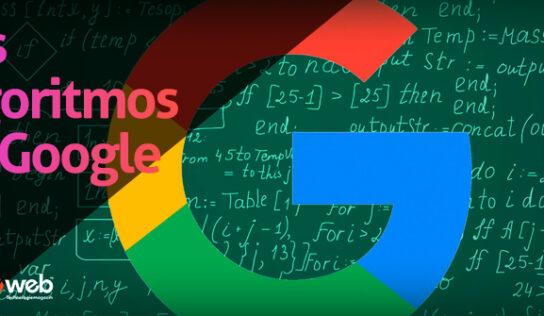 Algoritmos de Google. Cómo funcionan y como optimizarse