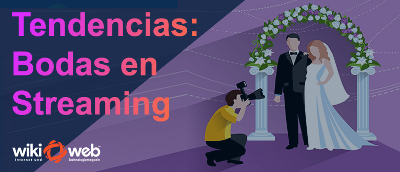 Tendencias Bodas en streaming