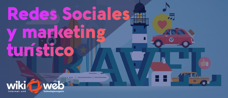 Redes sociales y marketing turístico: Una combinación en el paraíso digital